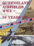 queensland airfields ww2 50 years on roger r marks